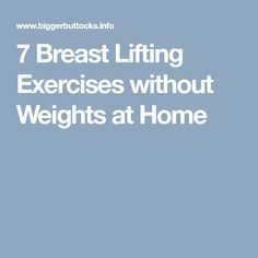 7 Breast Lifting Exercises without Weights at Home