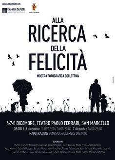 """Manifesto mostra fotografica collettiva sul tema della """"ricerca della felicità"""" esposta nei locali del Teatro Paolo Ferrari di San Marcello (AN)."""