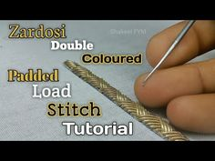 ZARDOSI DOUBLE COLOURED PADDED LOAD STITCH TUTORIAL | Zardosi padded zigzag stitch | Zardosi work - YouTube