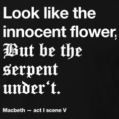 deception in macbeth Macbeth is a play that is all about deception right from the beginning when the  three witches meet to talk, the mood being nothing is quite as it.
