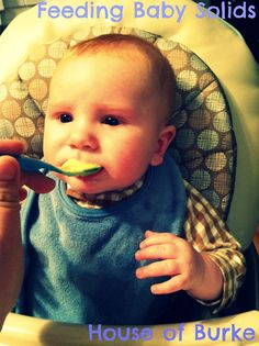 Feeding Baby Solids   www.houseofburke.blogspot.com