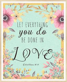 1 Corinthians 16:14 Let Everything You Do Be by LeelaPrintableArt