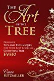 Free Kindle Book -   The Art of the Tree: Designer Tips and Techniques for Your Best Looking Tree Ever! Check more at http://www.free-kindle-books-4u.com/crafts-hobbies-homefree-the-art-of-the-tree-designer-tips-and-techniques-for-your-best-looking-tree-ever/