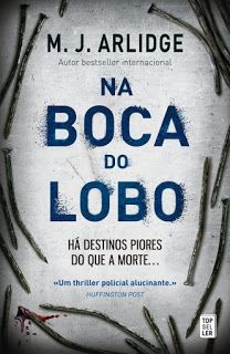 """Bloguinhas Paradise: Opinião """"Na Boca do Lobo"""", M. J. Arlidge"""