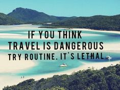 If you think travel is dangerous try routine. It's lethal travel quote If you think travel is dangerous try routine. It's lethal travel quote Great Quotes, Quotes To Live By, Me Quotes, Inspirational Quotes, Motivational, Strong Quotes, Photo Quotes, Change Quotes, Attitude Quotes