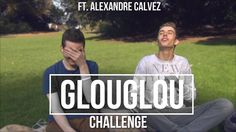 GLOUGLOU CHALLENGE (Ft. Alexandre Calvez)