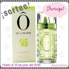 Beauty Splash: ¡Sorteo Ô de Lancôme!