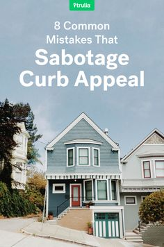 8 Curb Appeal Mistakes That Can Sabotage Your Home Sale