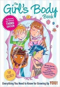 The Girl's Body Book: Third Edition: Everything You Need to Know for Growing Up YOU: Kelli Dunham RN BSN, Laura Tallardy: 9781604335750: Amazon.com: Books