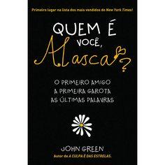 Quem é Você,Alasca? ( Looking for Alaska) – John Green– #Resenha |Biblioteca Desajeitada