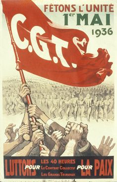 France, 1 May, 1936. The Popular Front - reunification of the CGT and the CGTU, separated since 1922.