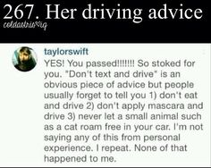 Now i might actually pass my Drivers Test! Thanks Taylor