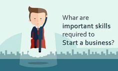 Few important business skills you always need to start a business