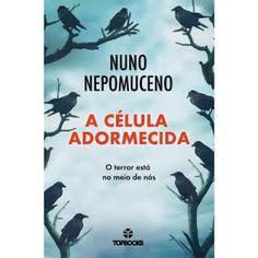 Manta de Histórias: A Célula Adormecida de Nuno Nepomuceno - Novidade ...