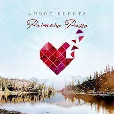 VISÃO NEWS GOSPEL: Download CD André Bereta - Primeiro Passo