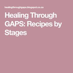 Healing Through GAPS: Recipes by Stages