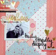 Layout using Kaiser Craft's XO Collection for Treasured Memories Design Team Member: Karen