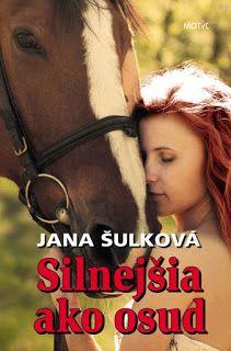 Blog pre milovníkov kníh : Jana Šulková - Silnejšia ako osud