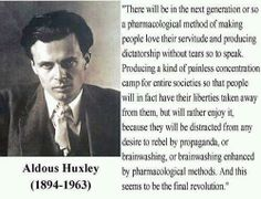 """""""There will be in the next generation or so a pharmacological method of making people love their servitude and producing dictatorship without tears to speak"""" -- Aldous Huxley Quotable Quotes, Wisdom Quotes, Life Quotes, Brave New World Quotes, Aldous Huxley Quotes, 2 Kind, Mainstream Media, Ms Gs, Frases"""