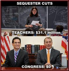 Enough of Republicans. Funny how they seemed to forget to cut their own salaries!