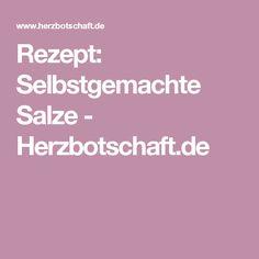 Rezept: Selbstgemachte Salze - Herzbotschaft.de