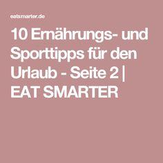10 Ernährungs- und Sporttipps für den Urlaub - Seite 2 | EAT SMARTER