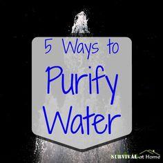 5 Ways to Purify Water | #preparedness #survival #water