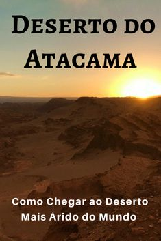 Programando visitar o deserto mais árido do mundo? Descubra agora como chegar ao Deserto do Atacama no Chile. #ferias #chile #atacama #viajar #deserto #desertodoatacama #natureza #dicasdeviagem