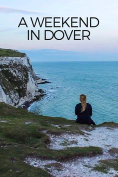 A weekend guide to exploring the White Cliffs of Dover in Kent, England
