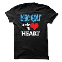 Disc Golf stoles my heart - 0615 - #denim shirts #mens hoodie. BUY NOW => https://www.sunfrog.com/LifeStyle/Disc-Golf-stoles-my-heart--0615.html?id=60505