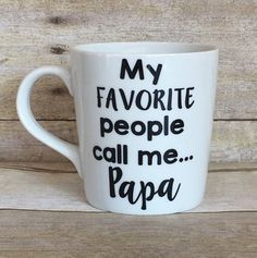1c163c6c My Favorite People Call Me Papa Mug! Personalized Mug with Any Name! Father's  Day 16 oz Mug for Grandpa PopPop Granddad Dad- Great Gift