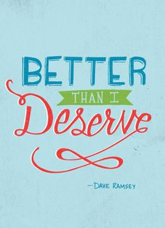 """Dave Ramsey """"Live Like No One Else, So Later, You Can Live Like No One Else.""""  The Total Money Makeover."""