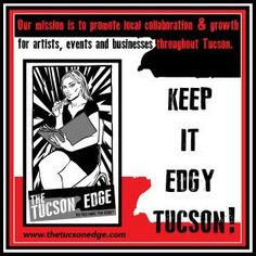 Support The Tucson Edge creating an independent voice for Creative Tucson!