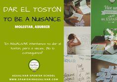 expresiones en español, dar el tostón. To be a nuisance