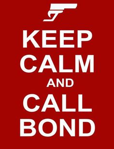 Bond, James Bond keep calm poster James Bond Party, James Bond Theme, James Bond Movies, 007 Casino Royale, Shaken Not Stirred, Daniel Craig James Bond, Timothy Dalton, Pierce Brosnan, Keep Calm Quotes