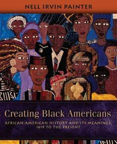 Precision Series Creating Americans: African-American History and its Meanings, 1619 to the Present