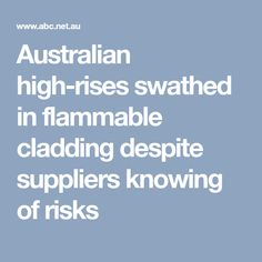 Australian high-rises swathed in flammable cladding despite suppliers knowing of risks Composite Cladding
