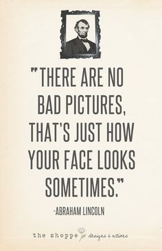 True Statements ~ Quotes & Inspirations for Photographers ~ Honest Abe on Photography