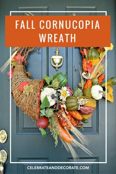 A Fall Cornucopia wreath DIY that celebrates the splendor of the season