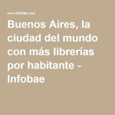 Buenos Aires, la ciudad del mundo con más librerías por habitante - Infobae