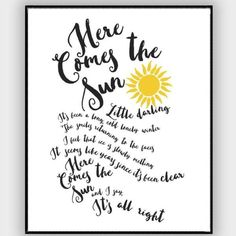 Here Comes The Sun- The Beatles Lyrics Poster – musicposters Famous Song Lyrics, Song Lyrics Art, Song Lyric Quotes, Lyric Art, Quotes Quotes, Beatles Quotes, Beatles Lyrics, The Beatles, Frases