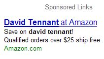 haha. David Tennant available at Amazon.com, wonder if he's Prime eligible? He would ship for free. :-)