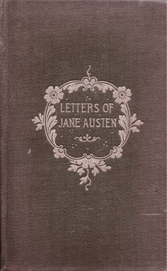 Letters of Jane Austen A. It's Jane Austen, and Look at that luscious border! Vintage Book Covers, Vintage Books, Vintage Library, Old Books, Antique Books, Victorian Books, Book Cover Design, Book Design, Time Design