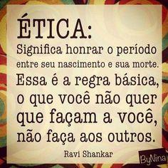 Se a ética não governar a razão, a razão desprezará a ética...