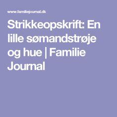 Strikkeopskrift: En lille sømandstrøje og hue | Familie Journal