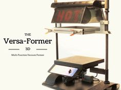 Versa-Former 3D™ - Multi-Function Vacuum Forming Machine. Extraordinary Value and Flexibility for Professional Vacuum Forming, strip-heating and slump-forming!