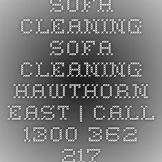 Sofa Cleaning Sofa Cleaning Hawthorn East | Call 1300 362 217