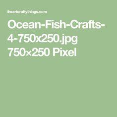 Ocean-Fish-Crafts-4-750x250.jpg 750×250 Pixel