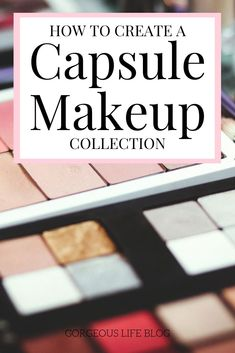 Capsule makeup collection minimalist. Must have makeup products