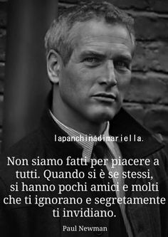 Best Quotes, Life Quotes, Italian Quotes, Inspirational Phrases, Paul Newman, Life Inspiration, Self Help, Sentences, Life Lessons